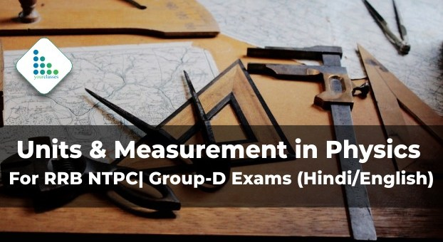Units & Measurement in Physics For RRB NTPC  Group-D Exams (Hindi/English)