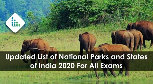 Updated List of National Parks and States of India 2020 For All Exams