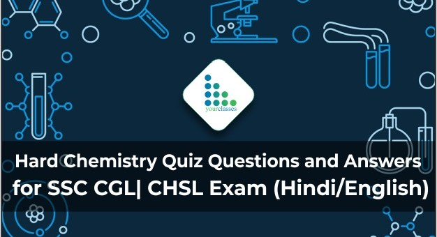 Hard Chemistry Quiz Questions and Answers for SSC CGL| CHSL Exam (Hindi/English)