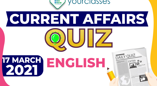 Daily Current Affairs 17 March 2021 English