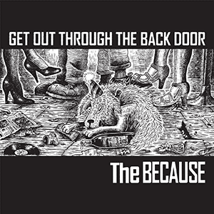 THE BECAUSE-Get Out Through The Back Door