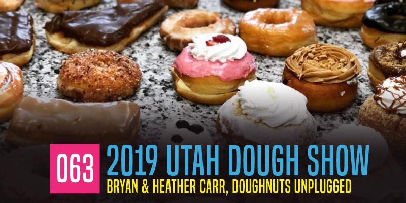 """PODCAST 063: """"2019 Utah Dough Show"""""""