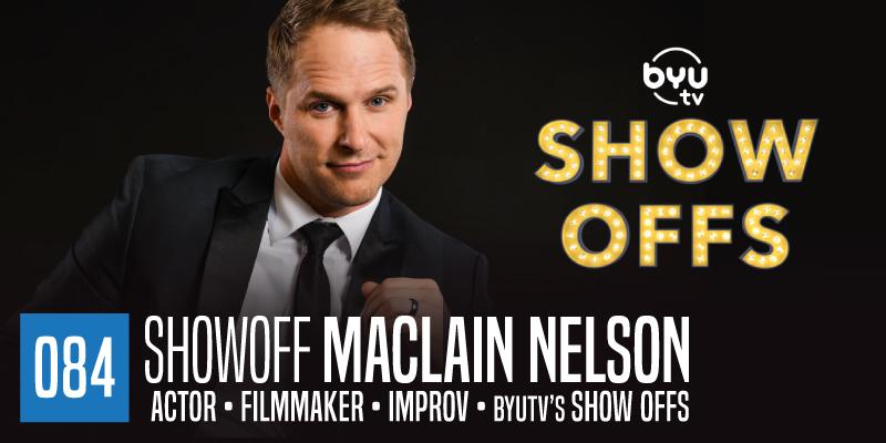 "PODCAST 084: ""Showoff Maclain Nelson"""