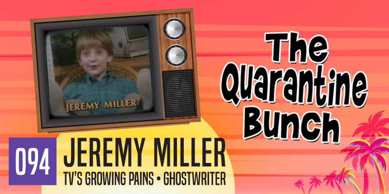 "PODCAST 094: ""Jeremy Miller – The Quarantine Bunch"""