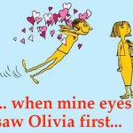 When mine eyes saw Olivia first, methought she purged the air of pestilence