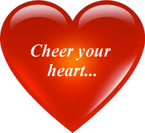 Cheer your heart; Be you not troubled with the time...