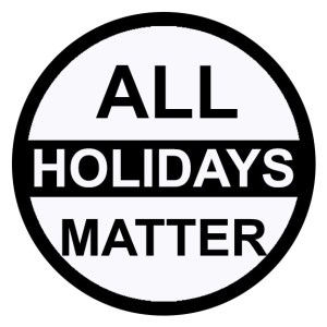 All Holidays Matter Sticker