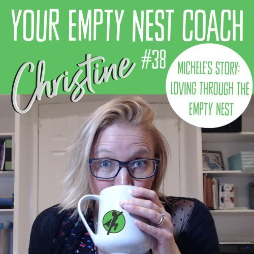 Episode 38: Michele's Story, Loving Through the Empty Nest, Raped as a Teenager and How it Changed Her Life