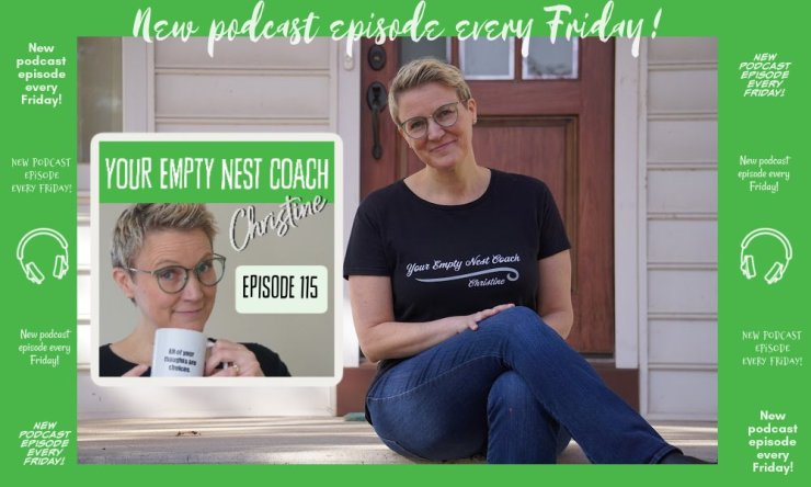 115: How Long Does Empty Nest Syndrome Last? ⏱