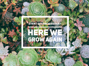 Here We Grow Again :: Event Design Assistant