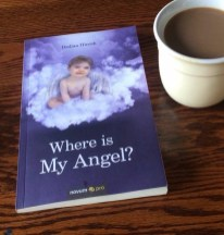 Where is My Angel? The book of life... mine and yours!