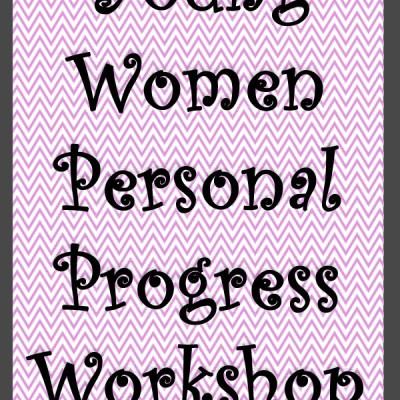 Young Women Personal Progress Workshop