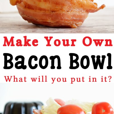 How To Make A Bacon Bowl