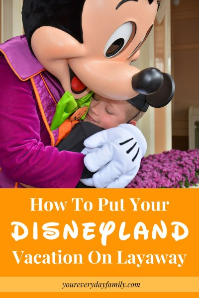 How to Put Your Disney Trip On Layaway & Tips to Save!