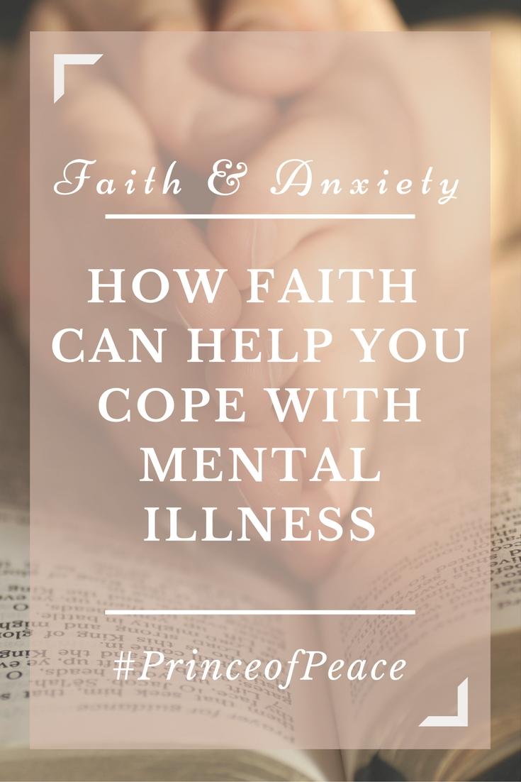Anxiety & Faith: How Faith Can Help You Cope With Mental Illness #PrinceofPeace