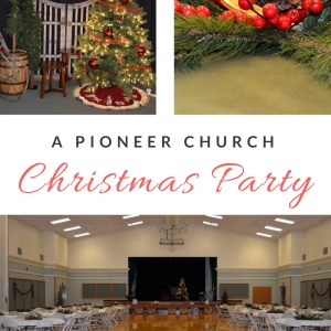 A Pioneer Christmas Church Christmas Party