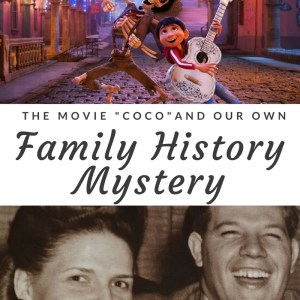 """How the Movie """"Coco"""" Reflected Our Own Family History Mystery"""