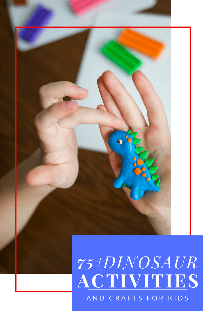 75+ Dinosaur Activities and Crafts for Kids