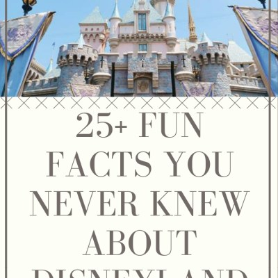 25+ Fun Facts About Disneyland To Use On Your Next Trip!