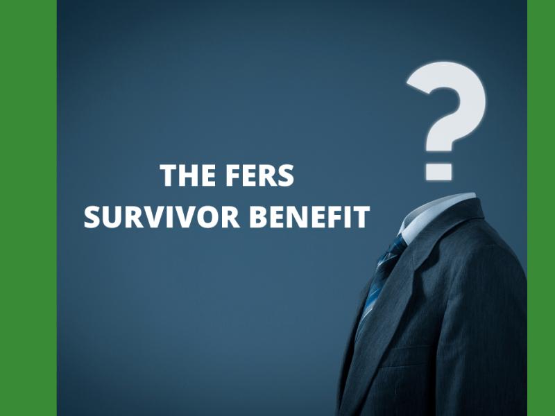 Should You Elect The FERS Survivor Annuity Benefit?