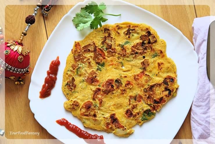 Besan Cheela - Veg Omlette | Your Food Fantasy