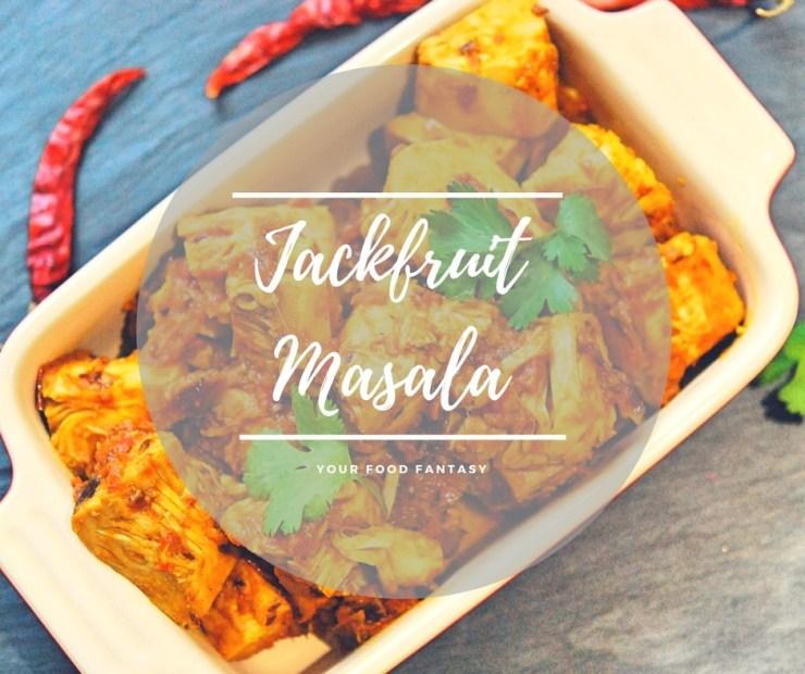 Jackfruit Masala -Kathal Ke Sabzi  Your Food Fantasy