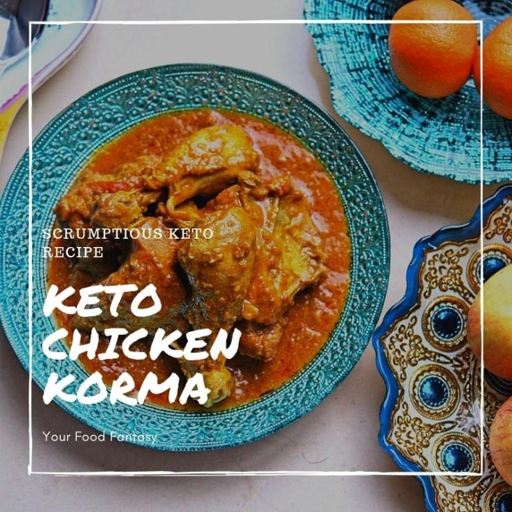Keto Chicken Korma Recipe | YourFoodFantasy.com