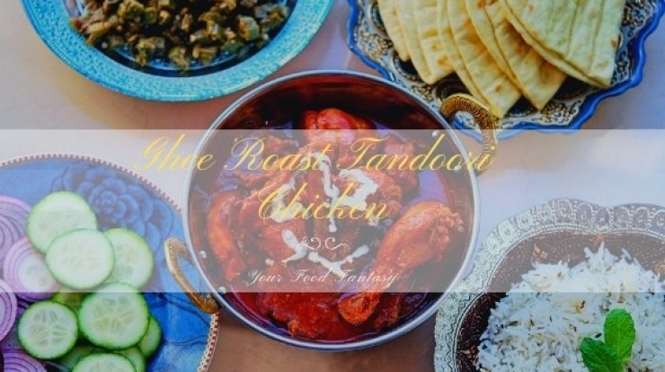 Ghee Roast Tandoori Chicken Recipe   Your Food Fantasy