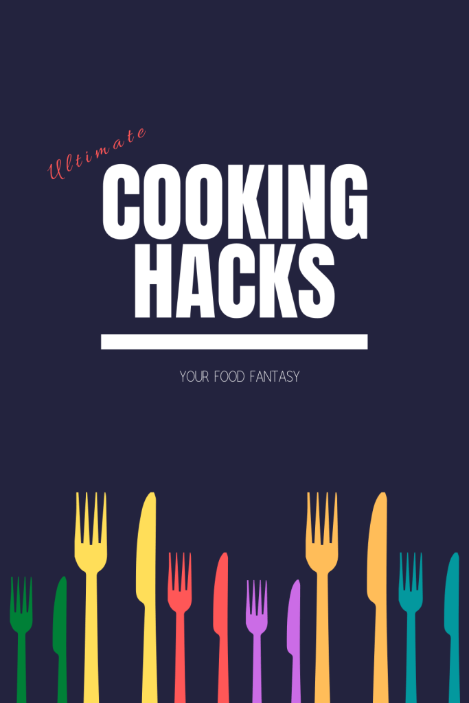 Cooking Hacks - Your Food Fantasy