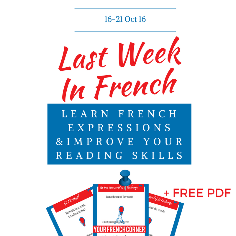 Last Week In French: French Expressions and News (16-21 October 2016)