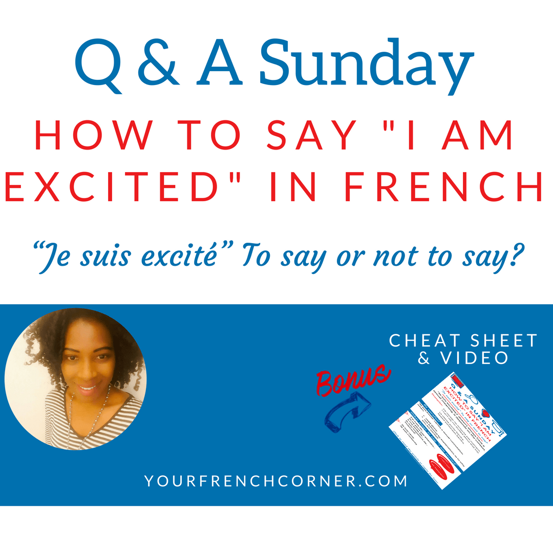"Q&A Sunday: How to say ""I am excited"" in French"