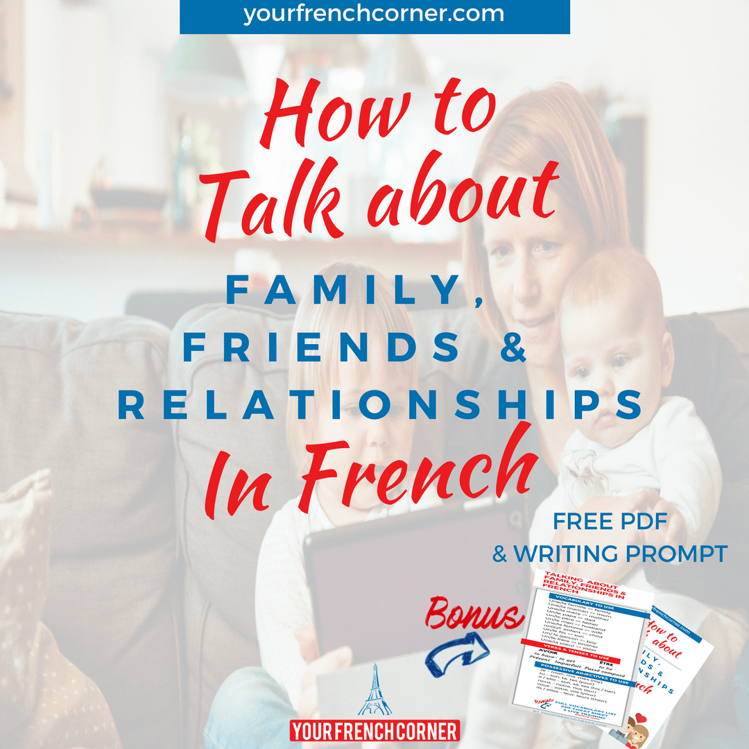 How to Talk About Family, Friends & Relationships In French