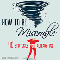 How to Be Miserable