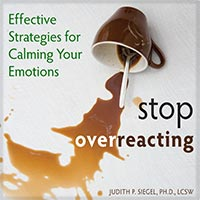 Calming Emotions: Stop-Overreacting and Start Feeling In Control