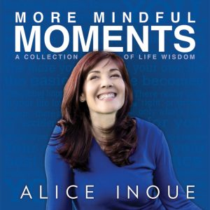 Alice Inoue More Mindful Moments bookcover, red background, white text and portrait of Asian woman (Alice Inoue) smiling happily on cover