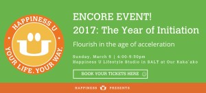 happiness u 2017 year of initiation encore presentation at Happiness U Lifestyle studio flyer