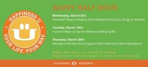 Happiness U Happy Half Hour talks March 2017 informational flyer, green on an orange background