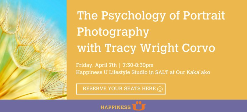 Happiness U Psychology of Portrait Photography talk with Tracy Wright Corvo March 2017