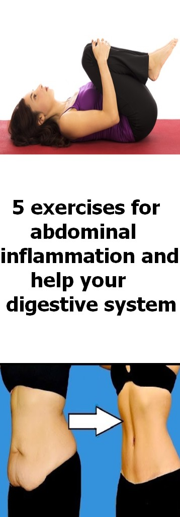 5 exercises for abdominal inflammation and help your digestive system