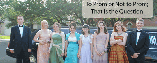 To Prom or Not to Prom, That is the Question