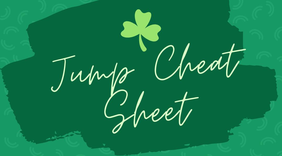Jump Cheat sheet