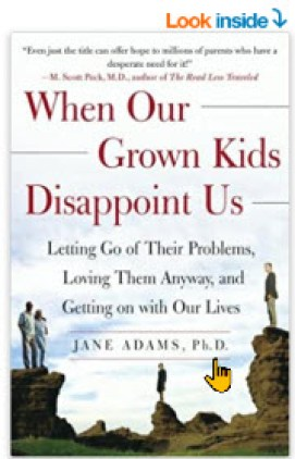 When-Our-Grown-Kids-Disappoint-Us-Letting-Go-of-Their-Problems-Loving-Them-Anyway-and-Getting-on-with-Our-Lives-Jane-Adams.jp