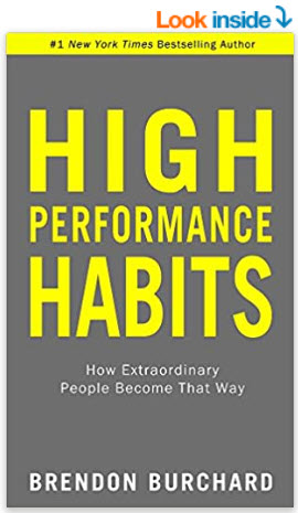 High Performance Habits: How Extraordinary People Become That Way [Paperback] Brendon Burchard Paperback by Brendon Burchard