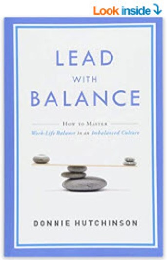 Lead With Balance How To Master Work-Life Balance in an Imbalanced Culture