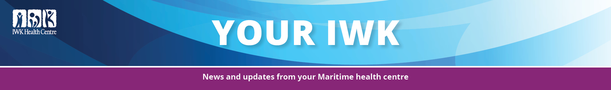 IWK Health Centre | Your IWK: News & updates from your Maritime health centre