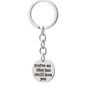 XIAOJINGLING-Couple-Gifts-Fashion-Keychain-Keyring-Keyfob-to-you-re-an-idiot-but-still-love-you_jpg_640x640