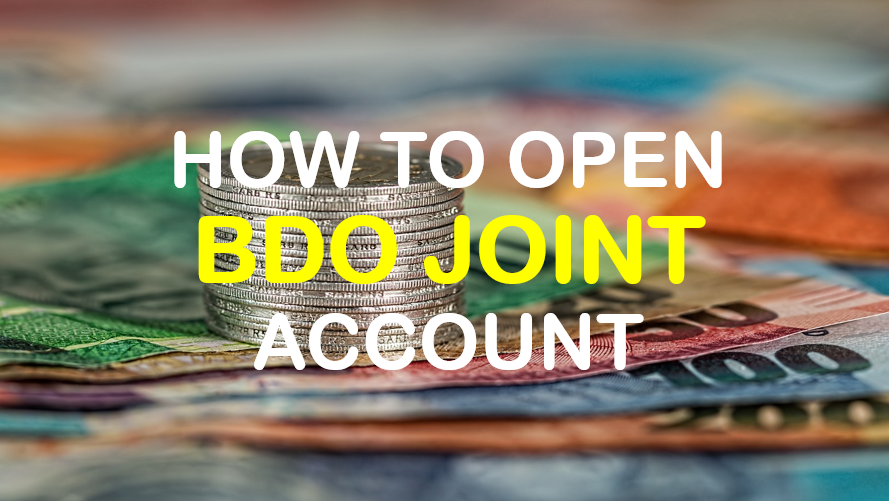 How to Open BDO Joint Account 2017