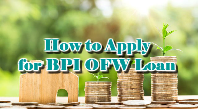 How to Apply for BPI OFW Loan