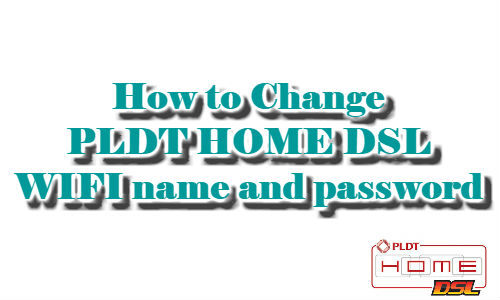 How to Change PLDT HOME DSL WIFI name and password 2018