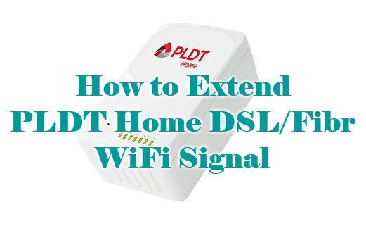 How To Extend Pldt Home Dsl Fibr Wifi Signal Your Kind Neighbor